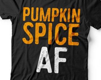 b65fb3241 Pumpkin Spice AF T-Shirt - Unisex Mens Favorite Fall Season PSL Latte Shirt  - Team Pumpkin Spice Everything Gift TShirt on Halloween