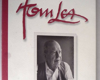 Tom Lea: An Oral History 1995 by Rebecca  Craver & Adair Margo - Texas Writer Artist Biography