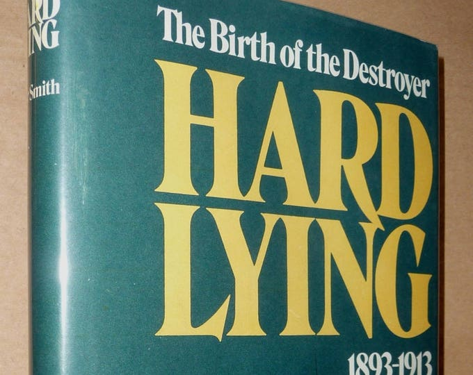 Hard Lying Birth of the Destroyer 1893-1913 by Peter Smith 1971 1st Edition Hardcover HC w/ Dust Jacket DJ - Naval Military
