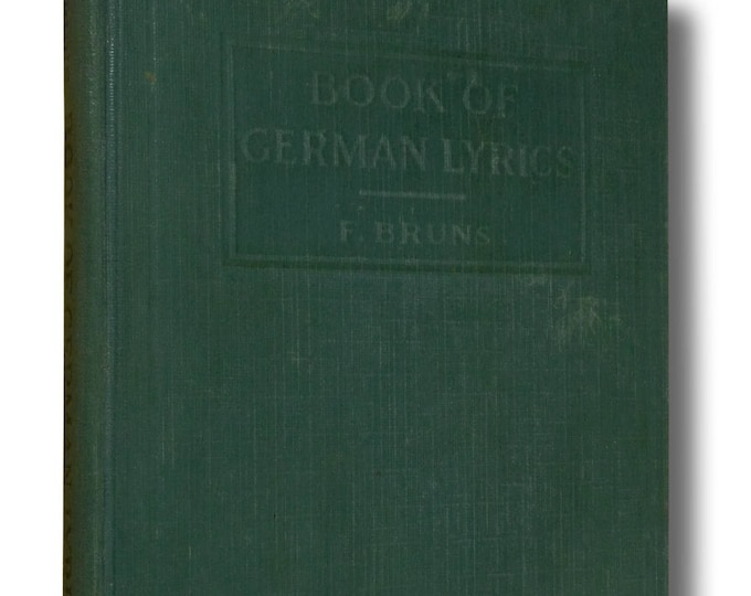 A Book of German Lyrics (Heath's Modern Language Series) 1921 by Friedrich Bruns - Songs German & English Languages