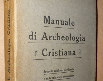 Manuale di Archeologia Cristiana  1908 by Orazio Marucchi - Italian Language Antique Church History Archaeology