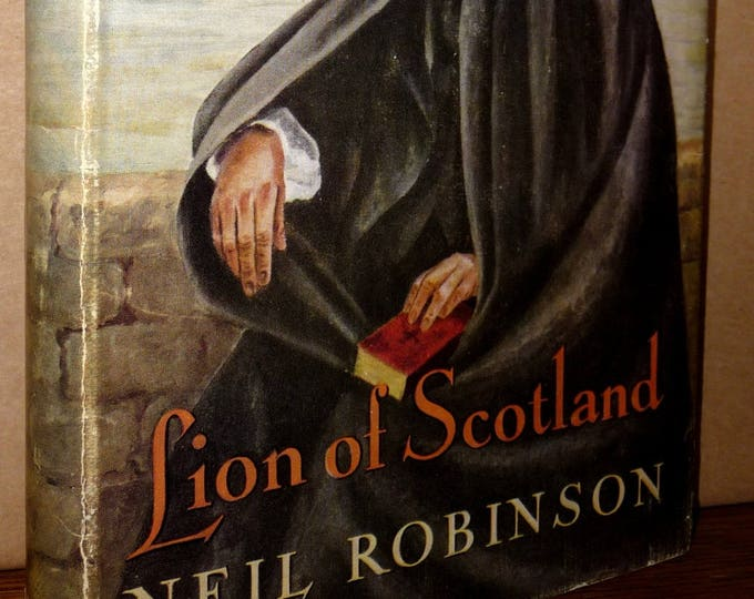 Lion of Scotland 1952 by Neil Robinson 1st Edition Hardcover HC w/ Dust Jacket DJ - Biography Religion Presbyterian Normanites Knox Calvin