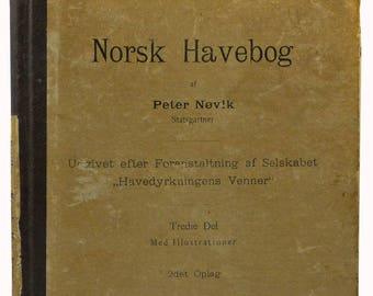 Norsk Havebog Tredie Del: Kjokkenhaven 1898 by Peter Novik Norwegian Language - Antique Gardens Gardening