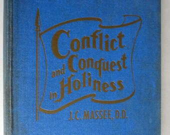 Conflict and Conquest in Holiness Ca. Mid 1920's J.C. Massee Hardcover HC - Christian Baptist Sermons Joshua