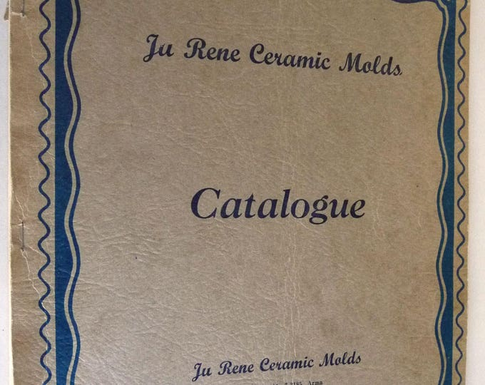 Ju Rene Ceramic Molds Catalogue (Catalog) Ca. 1940's 1950's Franklin, Kansas KS Pittsburg Crawford County Highway 69 Vintage