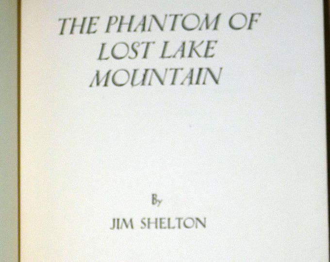 The Phantom of Lost Lake Mountain 1957 by Jim Shelton - Signed 1st Edition Fiction
