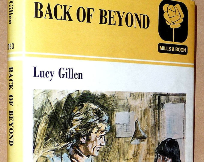 Vintage Mills & Boon Romance: Back of Beyond by Lucy Gillen 1st Edition Hardcover HC w/ Dust Jacket DJ 1978 Fiction Novel