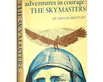 Adventures in Courage: The Skymasters by Dennis Brennan 1968 1st Edition Hardcover HC w/ Dust Jacket DJ - Aeronautics