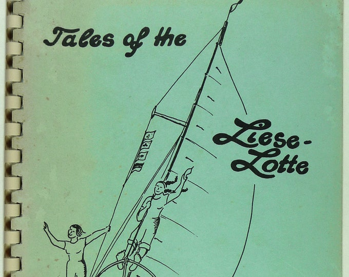 Tales of the Lieselotte by Herta Kurp 1977 Pacific Northwest Sailing from Seattle to Skagway