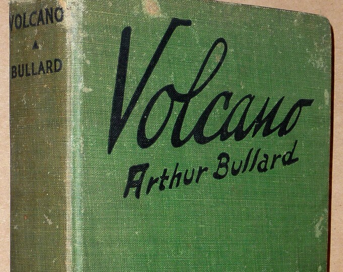 Volcano: A Novel by Arthur Bullard Rare 1st Edition Hardcover HC 1930 Macmillan - Vtg Fiction