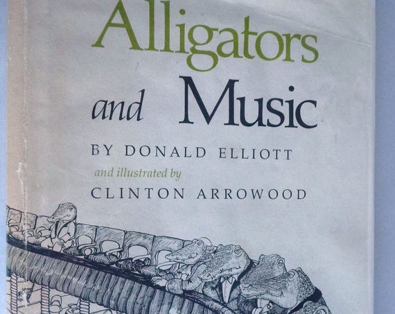 Alligators & Music 1976 by Elliott Arrowood Signed Parts of the Orchestra Instruments Youth 1st Edition Hardcover HC w/ Dust Jacket DJ