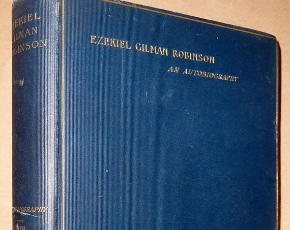 Ezekiel Gilman Robinson: An Autobiography 1896 1st Edition Hardcover HC - Baptist Theologian Christian Religion Antique