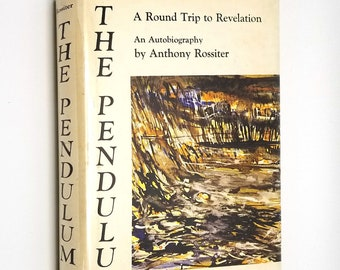The Pendulum: A Round Trip to Revelation by Anthony Rossiter 1969 1969 Hardcover HC w/ Dust Jacket DJ - Autobiography