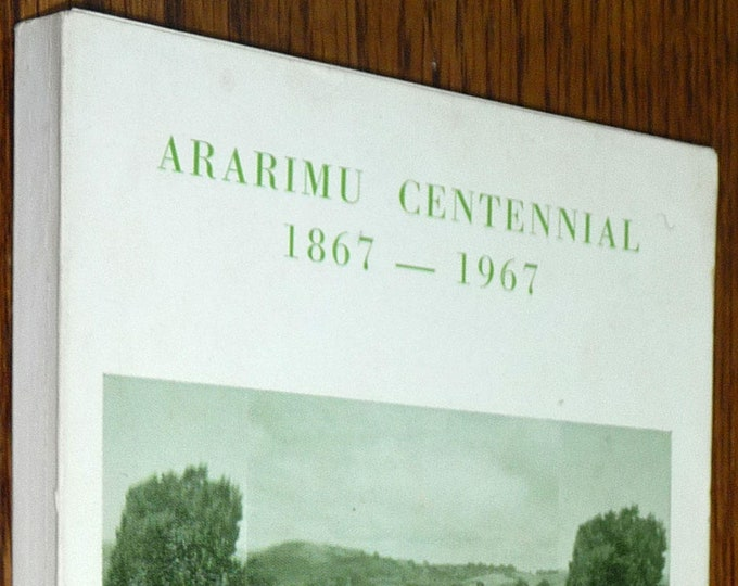New Zealand Local History - They Chose This Valley - Ararimu Centennial January 27 - 30, 1967 - RARE