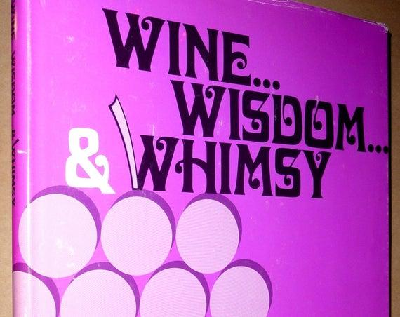 Wine, Wisdom & Whimsy 1969 by Sidney B. Yalor - 1st Edition Hardcover w/ Dust Jacket DJ Signed