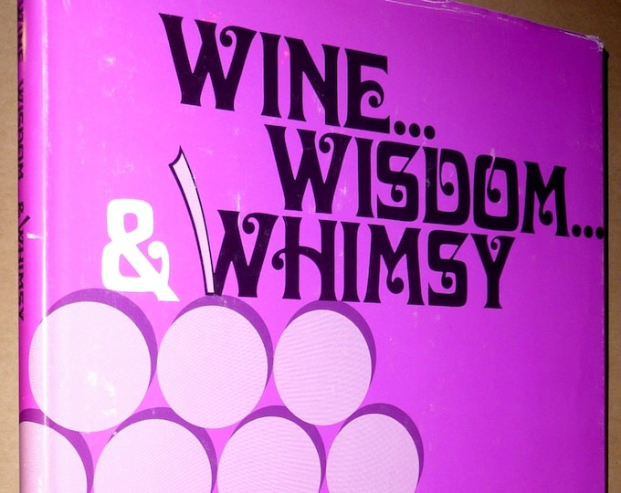 Wine, Wisdom & Whimsy 1969 by Sidney B. Yalor - 1st Edition Hardcover w/ Dust Jacket DJ Signed