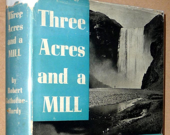 Three Acres and a Mill 1939 by Robert Gathorne-Hardy Hardcover HC w/ Dust Jacket DJ Pre War English Autobiography