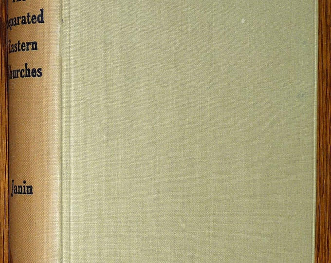 The Separated Eastern Churches by Pere Janin 1933 Hardcover HC - Sands & Co. - Religion Theology History