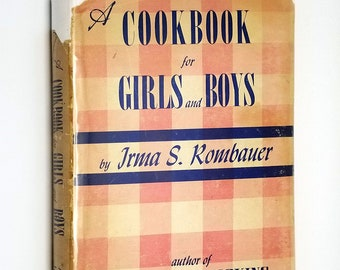 A Cookbook for Girls and Boys Irma S. Rombauer 1946 Hardcover HC w/ Dust Jacket DJ - Bobbs Merrill - Juvenile Youth
