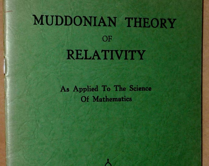 Muddonian Theory of Relativity: As Applied to the Science of Mathematics by Rolla E. Mudd 1953 Soft Cover Booklet