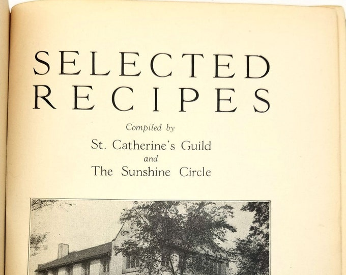 Antique/Vintage Cookbook: Selected Recipes by St Catherine's Guild & The Sunshine Circle St Pauls by the Lake Rogers Park IL 1923