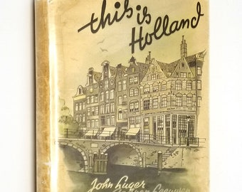 This is Holland by Johan Luger & Aad van Leenwen 1948 Hardcover HC w/ Dust Jacket DJ - Post World War II Travel Tourism