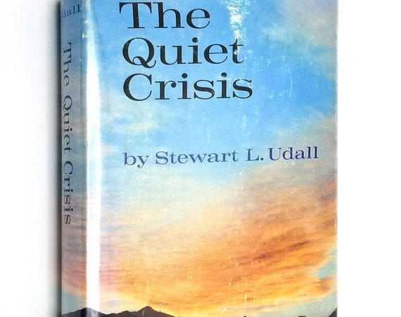 The Quiet Crisis by Stewart L. Udall 1963 SIGNED Hardcover HC w/ Dust Jacket DJ - Holt Rinehart Winston - Environment Conservation