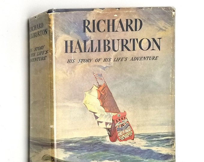 Richard Halliburton: His Story of His Life's Adventure 1940 1st Edition Hardcover HC w/ Dust Jacket DJ - Bobbs-Merrill - Diary Autobiography