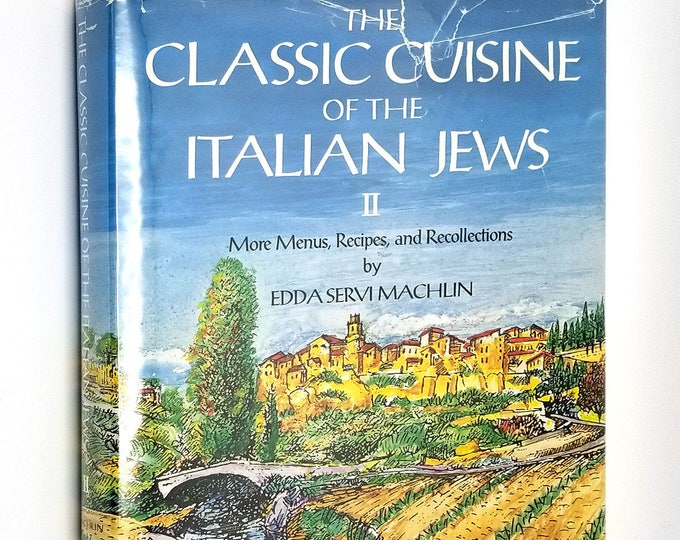 The Classic Cuisine of the Italian Jews II: More Menus, Recollections & Recipes by Edda Servi Machlin 1992 1st Edition HC w/ DJ
