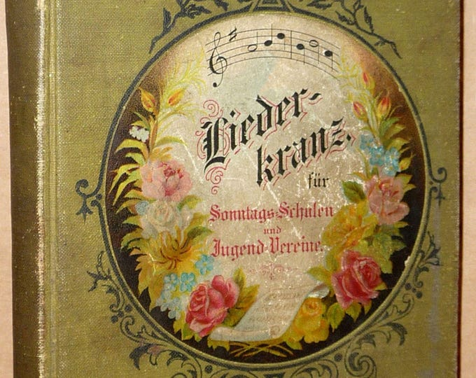 Liederkranz fur Sonntags-Schulen und Jugend Vereine 1898 Antique German Song Book for Youth Groups & Sunday Schools