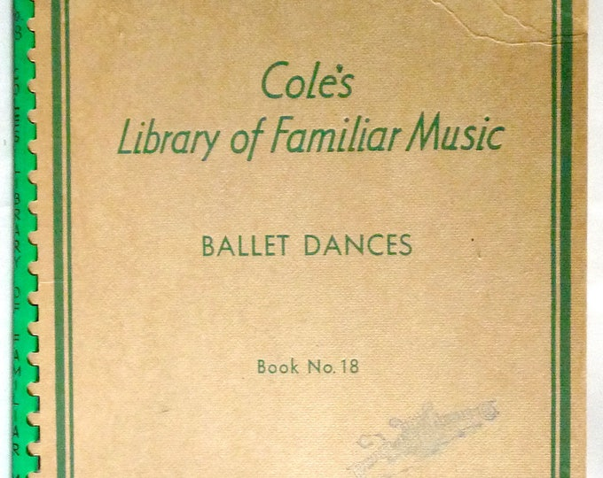 Cole's Library of Familiar Music - Ballet Dances (Book No. 18) 1940 Sheet Music Songbook