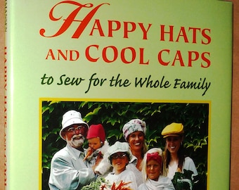 Happy Hats and Cool Caps To Sew for the Whole Family 1998 by Anne-Mette Hermansen & Tina Elnef - 1st Edition Hardcover HC w/ Dust Jacket DJ