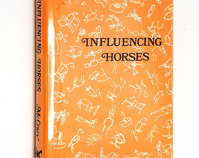 Influencing Horses by Emma McCrary 1973 Hardcover HC w/ Dust Jacket DJ - Caballas Publishers - Training Instruction