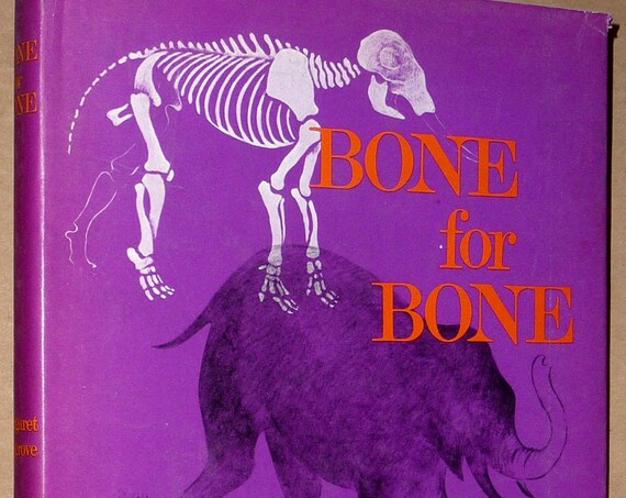Bone for Bone 1969 by Margaret Cosgrove 1st Edition Hardcover w/ Dust Jacket - Skeletal Systems of Animals - Children Juvenile