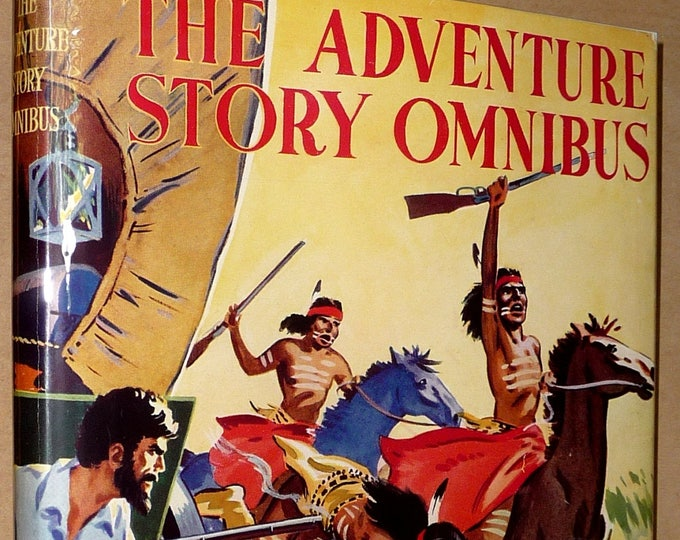The Adventure Story Omnibus Ca 1950 Hardcover HC w/ Dust Jacket DJ - Children's Glasgow Scotland