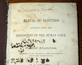 Antique Speech Book: Manual of Elocution Founded Upon Philosophy of the Human Voice by M.S. Mitchell 1871 Speech Enunciation Pronunciation