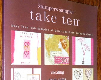Stampers' Sampler Take Ten Volume IV 2005 Stampington & Company - Paper Crafts, Card Making, Rubber Stamping