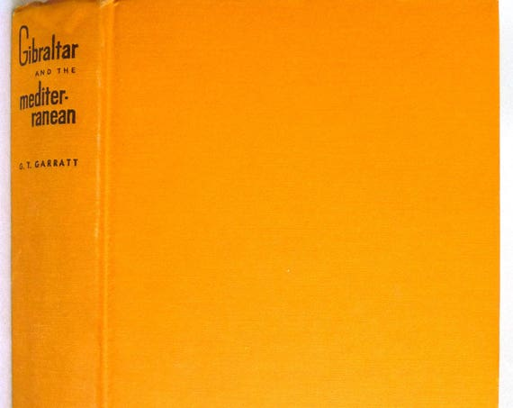 Gibraltar and the Mediterranean 1939 by G.T. Garratt - 1st American Edition Hardcover HC - History Geography Military