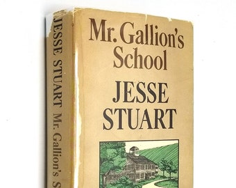 Mr. Gallion's School by Jesse Stuart 1967 SIGNED 1st Edition Hardcover HC w/ Dust Jacket DJ - McGraw Hill - Fiction Novel
