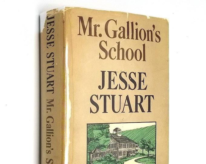 Mr. Gallion's School by Jesse Stuart 1967 SIGNED 1st Edition Hardcover HC w/ Dust Jacket DJ - McGraw Hill - Fiction Novel