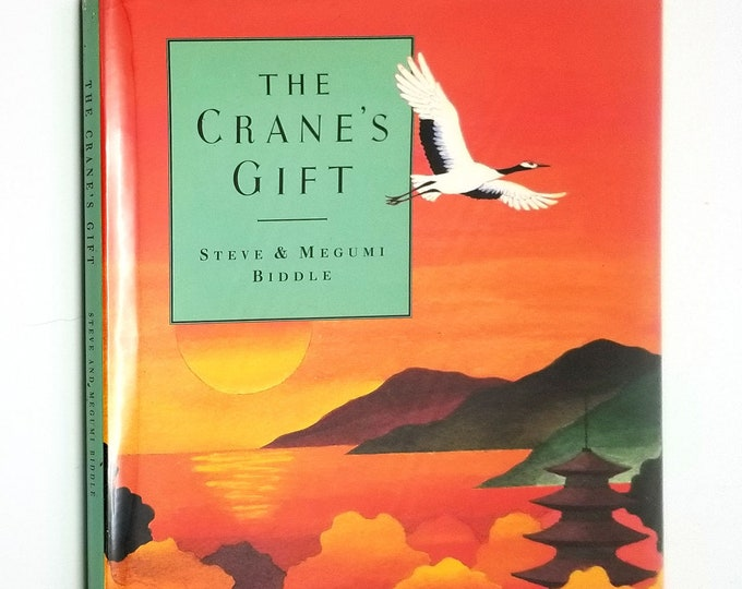 The Crane's Gift by Steve & Megumi Biddle Hardcover HC w/ Dust Jacket DJ 1994 Children's Picture Book - Japanese Tale