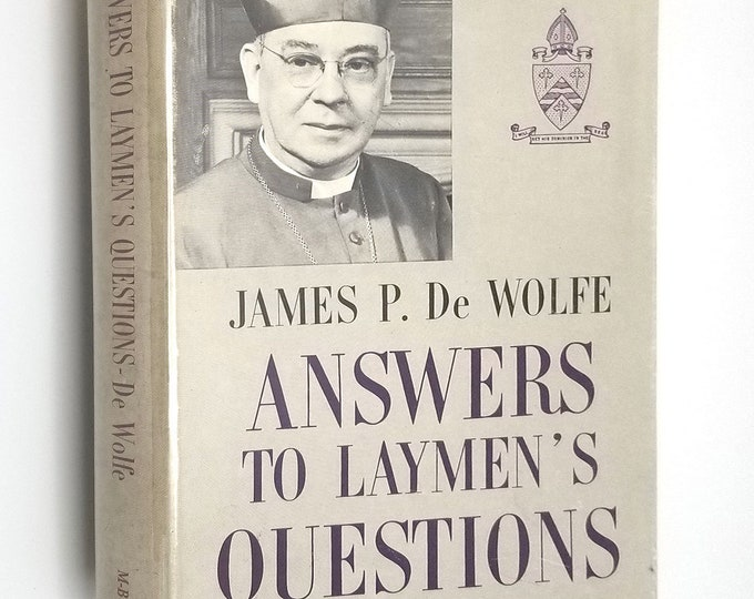 Answers to Laymen's Questions by James P. DeWolfe Hardcover HC w/ Dust Jacket DJ 1961 Morehouse-Barlow - Catholic, Religion, Theology
