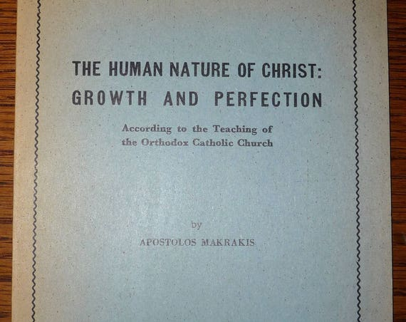 Human Nature of Christ: Growth & Perfection 1965  by Apostolos Makrakis - Orthodox Christian Theology Religion