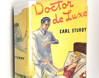 Doctor deLuxe (de Luxe) by Carl Sturdy 1941 1st Edition Hardcover HC w/ Rare Dust Jacket DJ - Phoenix Press - Romance Fiction