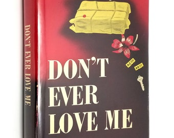 Don't Ever Love Me by Octavus Roy Cohen 1947 1st Edition Hardcover HC w/ Dust Jacket DJ - Macmillan - Mystery Fiction