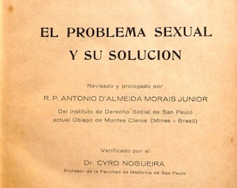 El Problema Sexual y Su Solucion 1950 Pascual Lacroix, SCJ - Catholic Social Issues - Spanish Language
