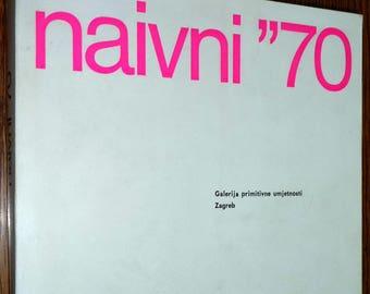 Naivni '70 International Meeting of Naive Art Exhibit Catalog 1970 Zagbreb Paperback