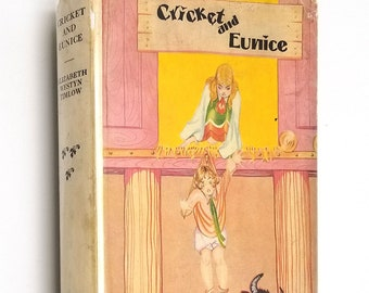 Cricket and Eunice by Elizabeth Westyn Timlow Hardcover HC w/ Rare Dust Jacket DJ Ca. 1930's YA Juvenile Fiction