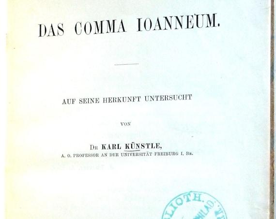Das Comma Ioanneum. Auf Seine Herkunft Untersucht 1905 by Karl Kunstle - Hardcover - German Language - Johannine Comma Volgate