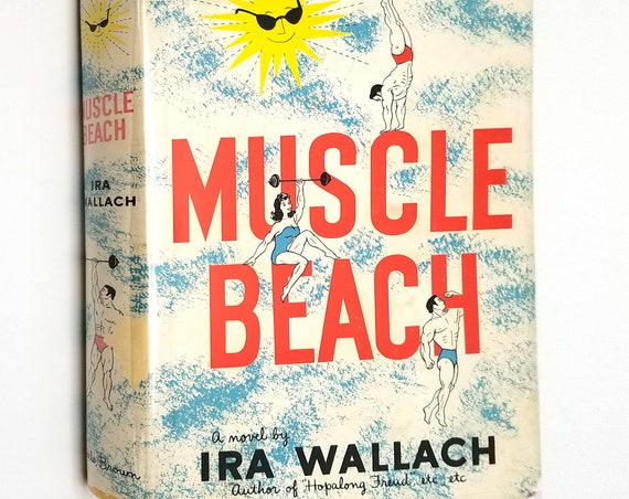 Muscle Beach by Ira Wallach 1959 1st Edition Hardcover HC w/ Dust Jacket DJ Little Brown - Fiction Novel Humor